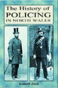 History of Policing in North Wales, The